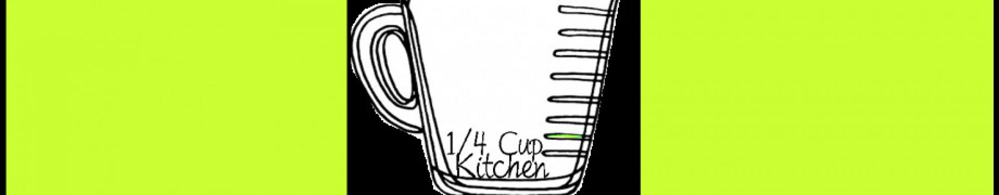 1/4 Cup Kitchen